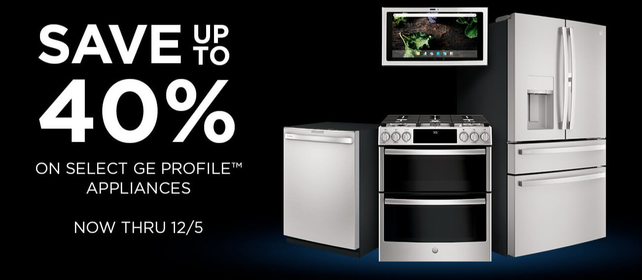 Save Up To 40% On Select GE Profile™ Appliances Now Thru 12/5